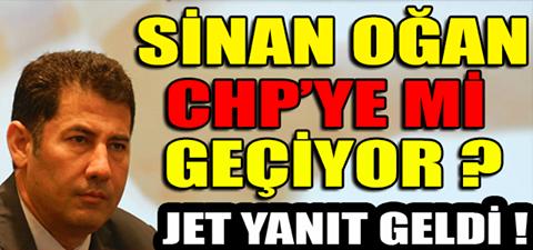 SİNAN OĞAN CHP'YE Mİ GEÇİYOR ? JET YANIT GELDİ !