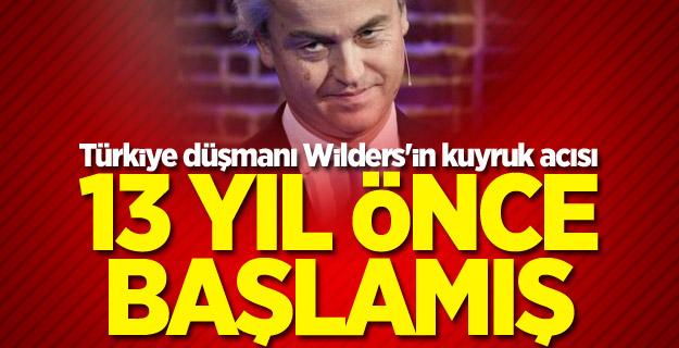 Türkiye düşmanı Wilders'in kuyruk acısı geçmiyor!