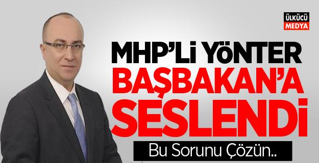 MHP'li Yönter: Başbakan'a Seslendi