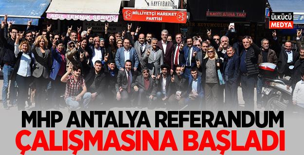 MHP Antalya Referandum Çalışmasına Başladı