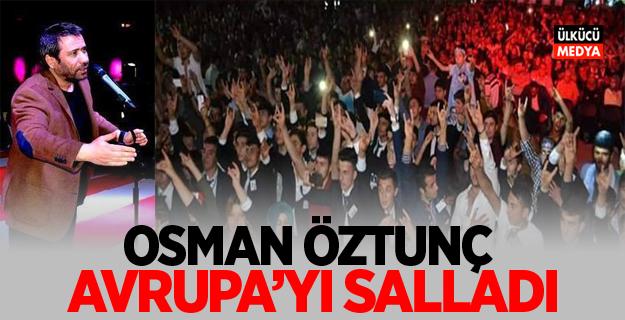 Osman Öztunç Avrupa'yı Salladı