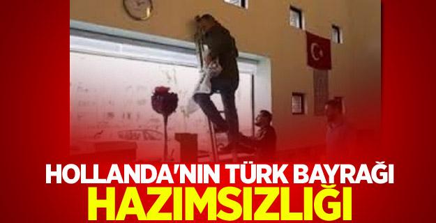 Hollanda'nın Türk bayrağı hazımsızlığı