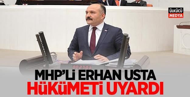 MHP'li Erhan Usta: Hükümeti Uyardı