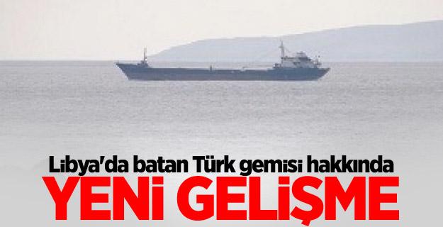 Libya'da batan Türk gemisinden haber var!