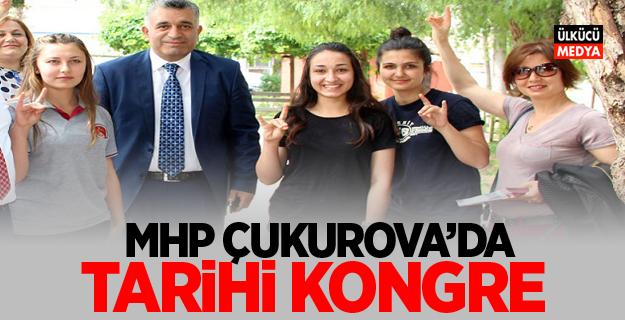 MHP Çukurova'da tarihi kongre