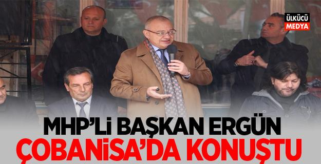 MHP'li Başkan Ergün: Çobanisa'da Konuştu