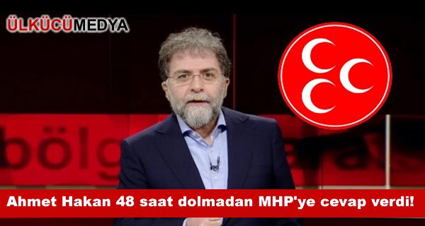 Ahmet Hakan 48 saat dolmadan MHP'ye cevap verdi!