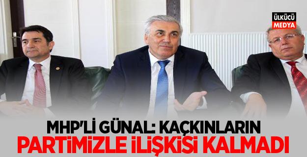 MHP'li Günal: Kaçkınların Partimizle İlişkisi Kalmadı