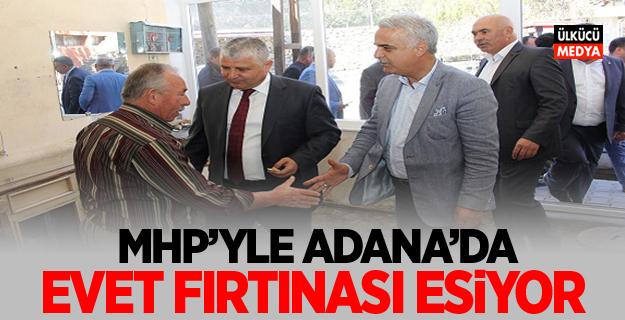 MHP'yle Adana'da 'Evet' fırtınası esiyor