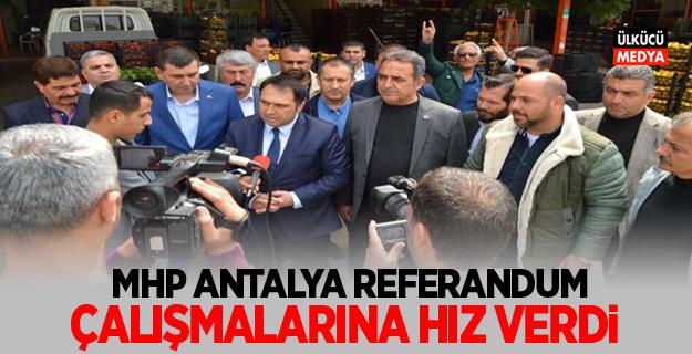 MHP Antalya Referandum Çalışmalarına hız verdi