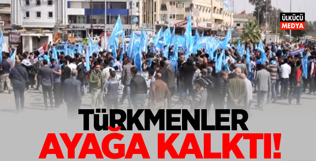 Kerkük'te Türkmenler ayağa kalktı!