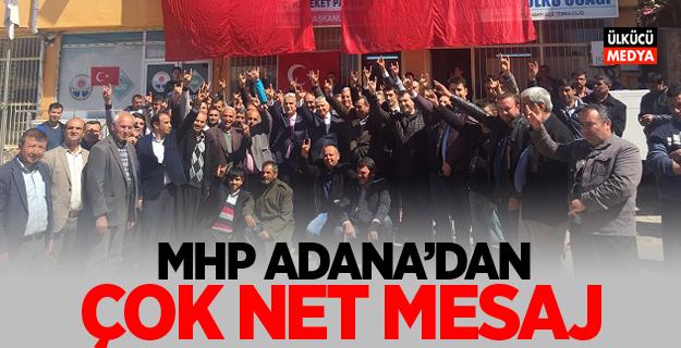 MHP Adana'dan çok net mesaj