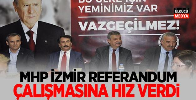 MHP İzmir Referandum Çalışmasına hız verdi