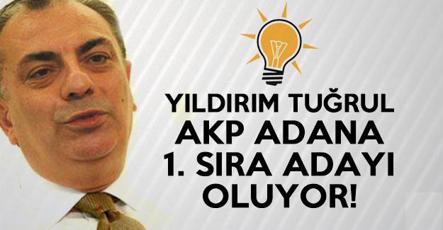 Yıldırım Tuğrul AKP Adana'dan Aday Oluyor!