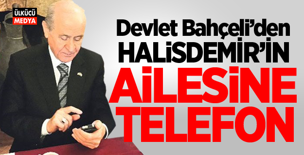 Devlet Bahçeli'den Ömer Halisdemir'in ailesine telefon