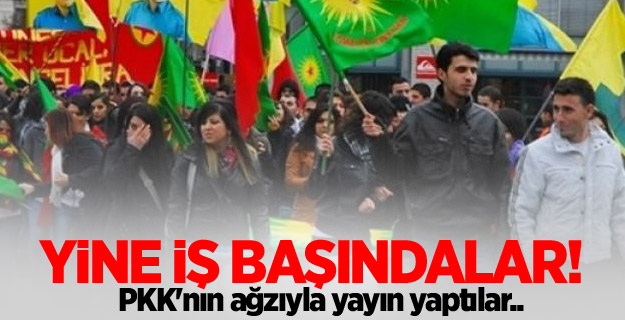 PKK'nın ağzıyla yayın yaptılar