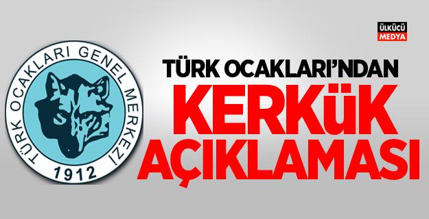 Türk Ocakları'dan Kerkük Açıklaması