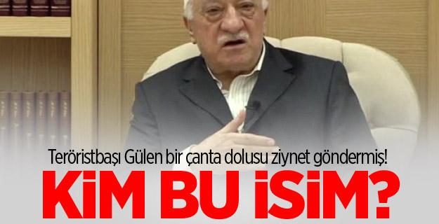 Teröristbaşı Gülen'den bir çanta dolusu ziynet
