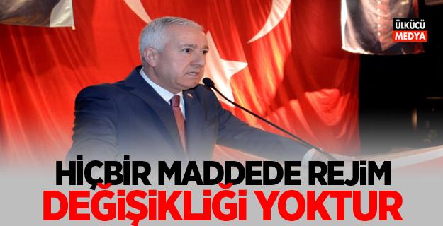 MHP'li Sadir Durmaz: Hiçbir maddede rejim değişikliği yoktur