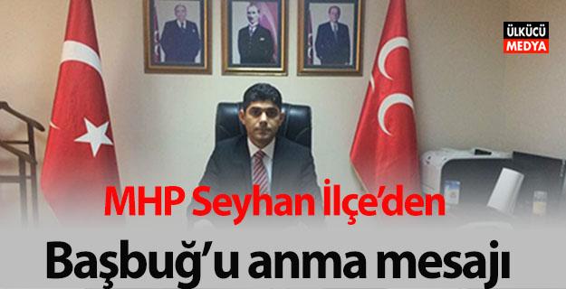 MHP Seyhan'dan Başbuğ'u anma mesajı