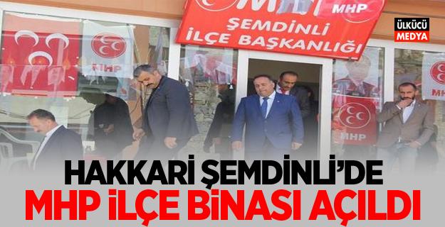 Hakkari Şemdinli'de MHP İlçe binası açıldı