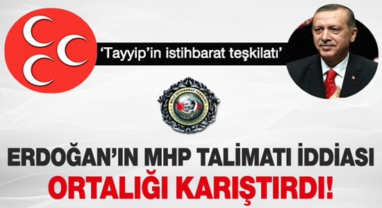 'ERDOĞAN'IN MHP'Yİ KARİŞTIRIN TALİMATINA' MHP'DEN SERT CEVAP !