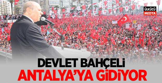 MHP Lideri Devlet Bahçeli Antalya'ya Gidiyor