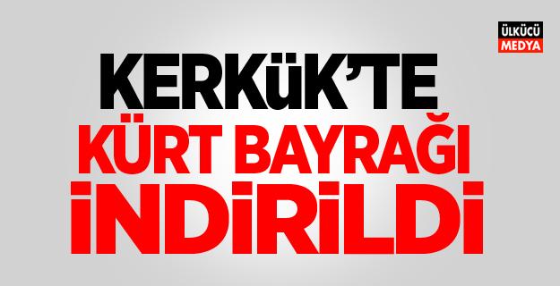 Kerkük'te Kürt bayrağı indirildi