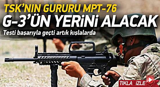 MİLLİ PİYADE TÜFEĞİ  MPT-76 KIŞLALARDA !
