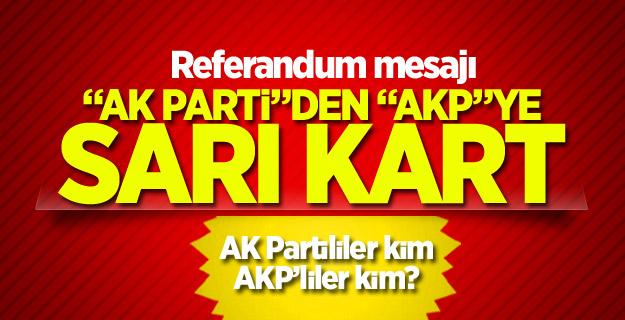 """""""AK Parti""""den """"AKP""""ye Mesaj"""
