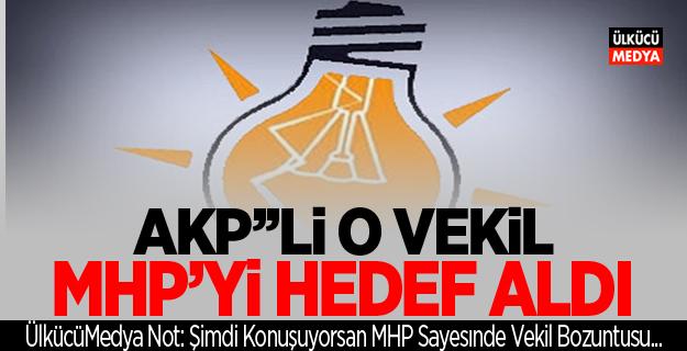 AKP'li O Vekil MHP'yi Hedef Aldı