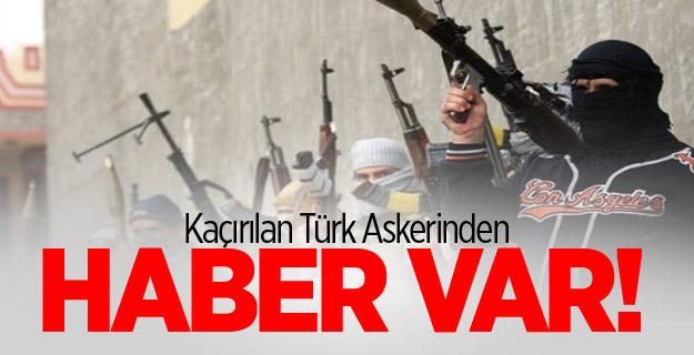 Kaçırılan Türk Askerinden Haber Var!