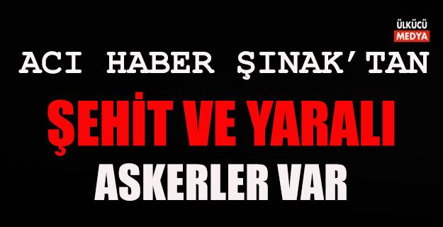 Şırnak'ta Çatışma Şehit ve Yaralılar Var
