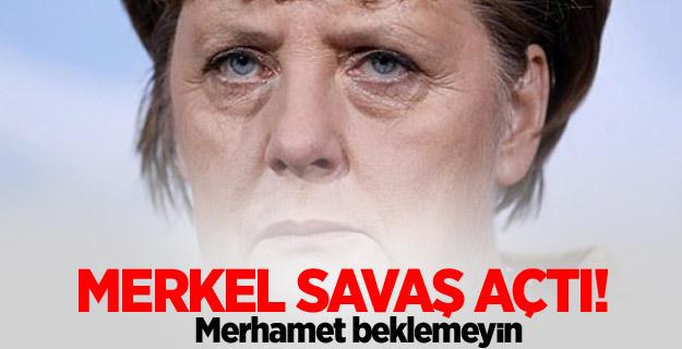 Merkel savaş açtı! Merhamet beklemeyin