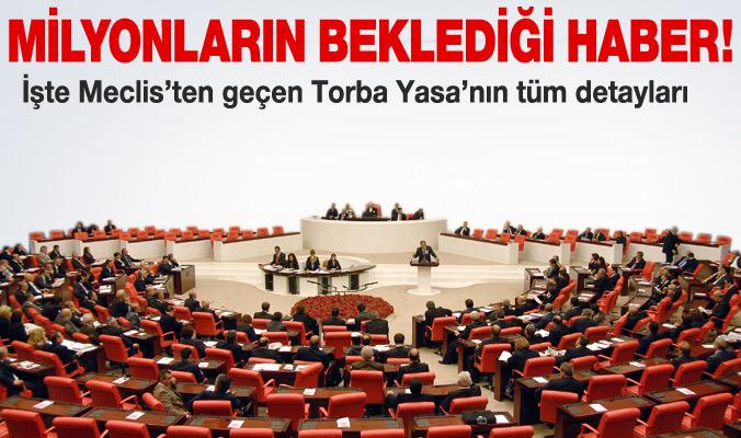 İşte Meclis'ten geçen Torba Yasa'nın detayları..