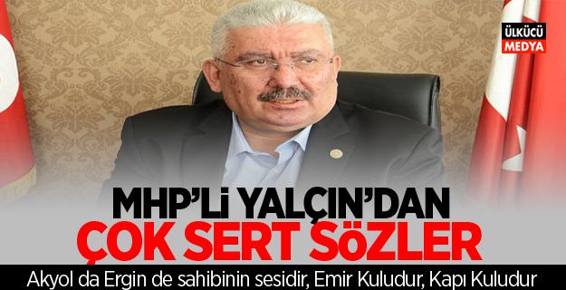 MHP'li Semih Yalçın'dan Sert Sözler: Akyol da Ergin de sahibinin sesidir