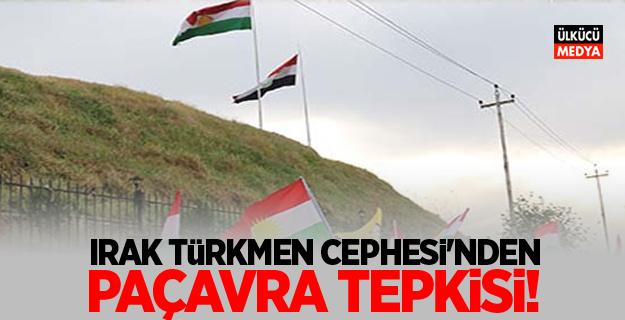 Irak Türkmen Cephesi'nden paçavra tepkisi