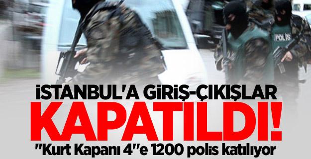 İstanbul'a giriş-çıkışlar kapatıldı!