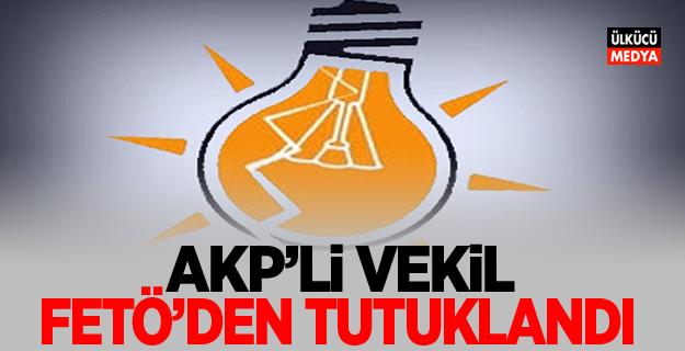 AKP'li eski vekil FETÖ'den Tutuklandı