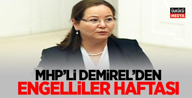 MHP'li Ruhsar Demirel'den Engelliler Haftası