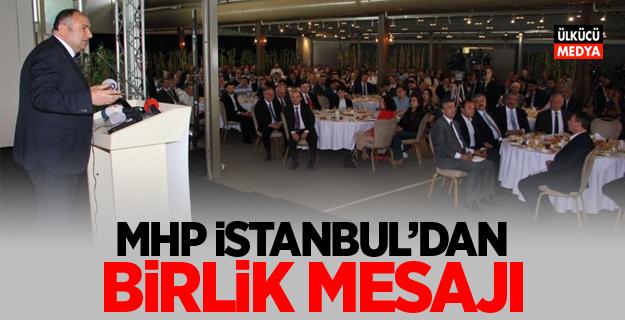 MHP İstanbul'dan birlik mesajı