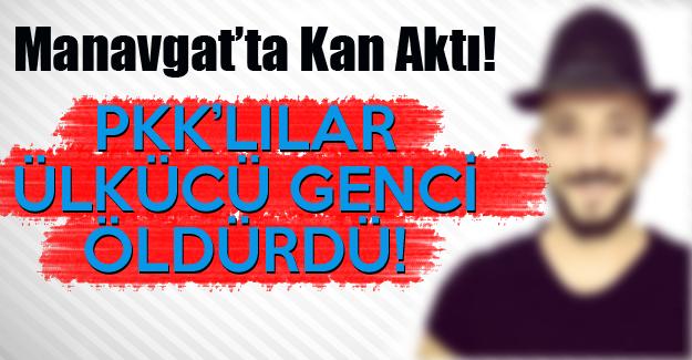 PKK'lılar Ülkücü Genci öldürdü