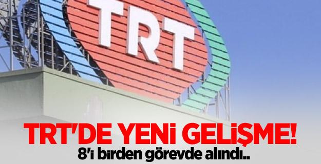 TRT'de son dakika gelişmesi! Görevden alındılar