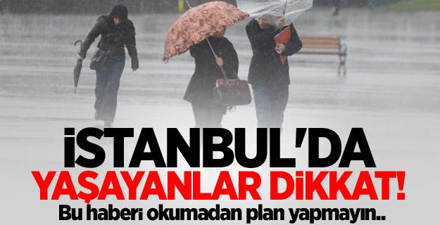 Meteoroloji'den İstanbul için kötü haber!