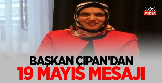 Başkan Güzide Çipan'dan 19 Mayıs Mesajı