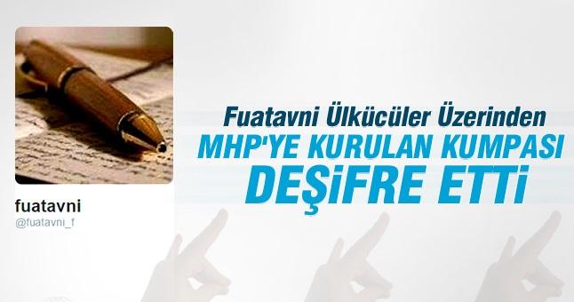 Fuat Avni: MHP'ye Kurulan Kumpası Deşifre Etti!