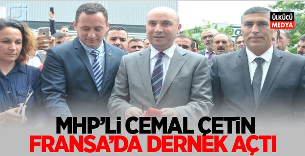 MHP'li Cemal Çetin: Fransa'da Dernek Açtı