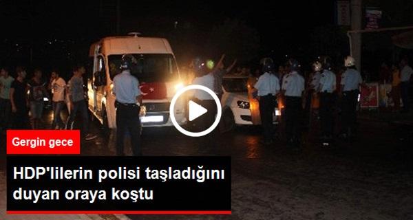 HDP'liler Polise Taş Atmaya Kalkınca Halk Ayaklandı
