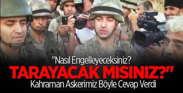 HDP Heyetinine Askerimizden Tokat Gibi Cevap