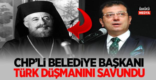 CHP'li Belediye Başkanı Türk Düşmanını Savundu